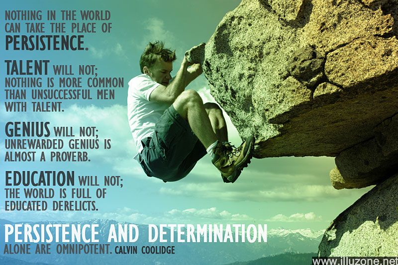 QUOTE | Persistence And Determination, are they enough?