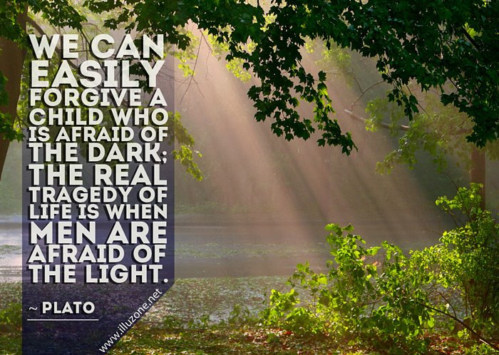 QUOTE | Why are we afraid of our own light?