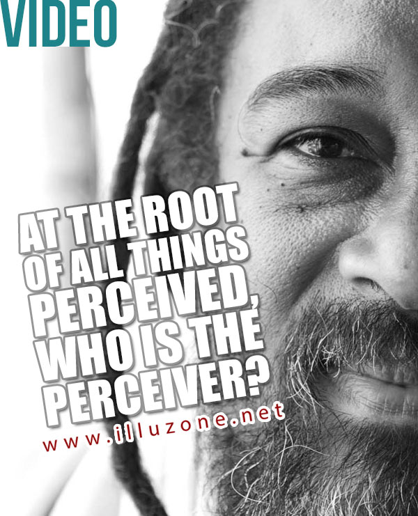 VIDEO (spirituality) | At the root of all things perceived, who is the perceiver?