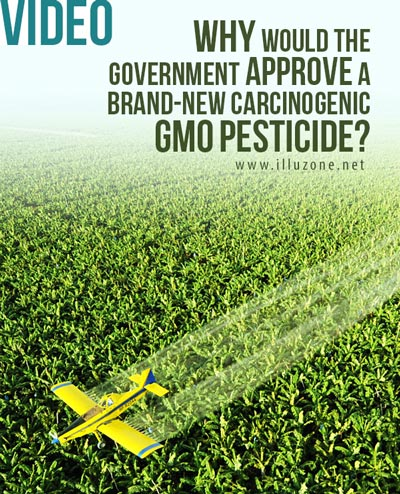 VIDEO | Why would the government approve a brand-new carcinogenic GMO pesticide?