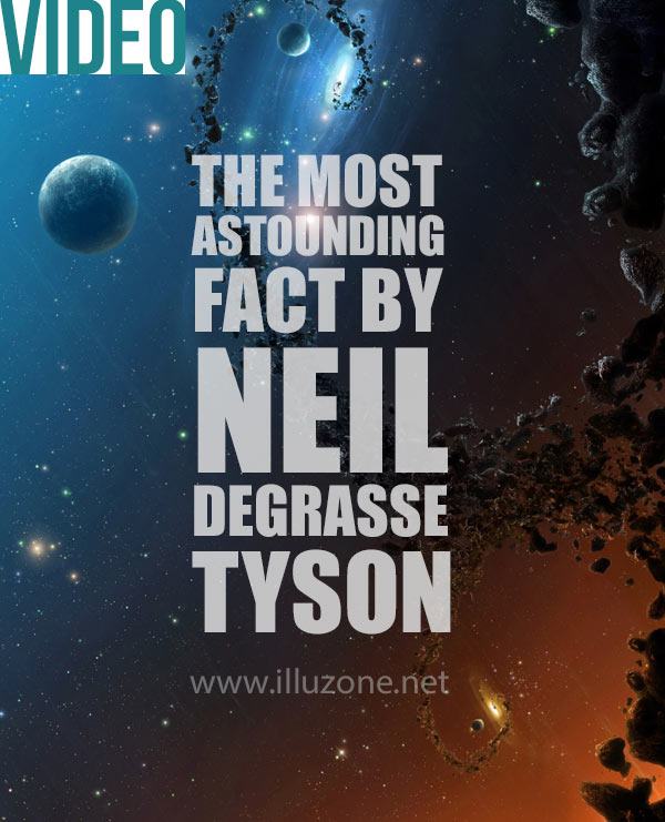 VIDEO & INFOGRAPHIC | The Most Astounding Fact – Neil deGrasse Tyson