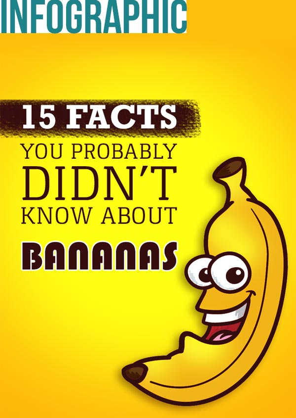 15 facts you probably didn't know about bananas. #9 is suprising