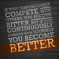 Compete with yourself quote