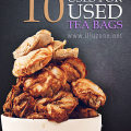 10 Uses For Used Tea bags