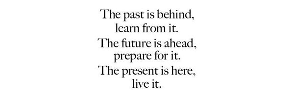 Quotes on the past future and present