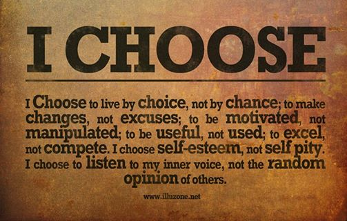 QUOTE | What do you choose? Whatever you choose, let it be a wise choice.