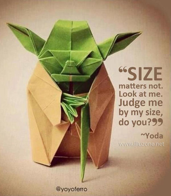 QUOTE | Judge me by my size, do you?