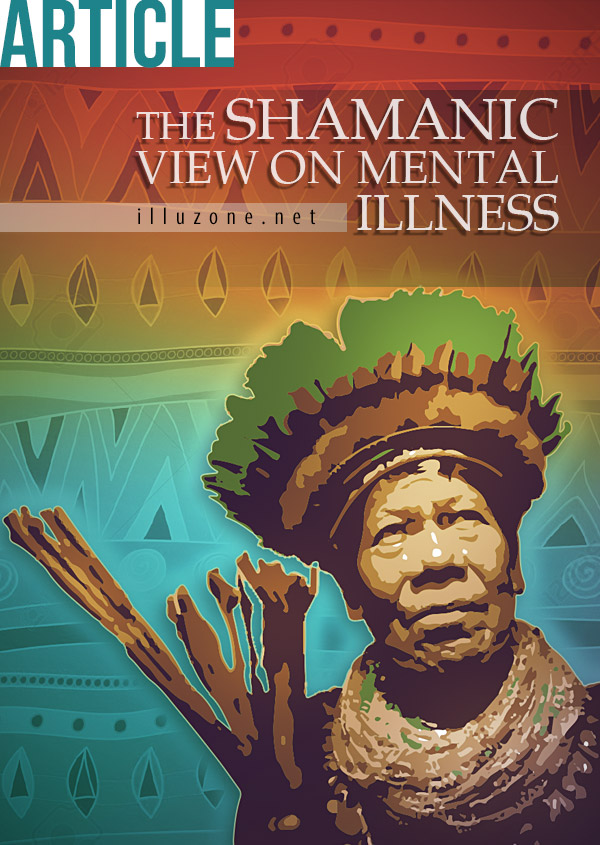 ARTICLE   The Shamanic View on Mental Illness