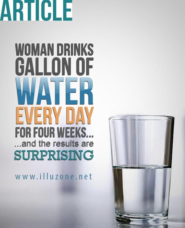 ARTICLE | Woman drinks gallon of water every day for four weeks and the results are surprising.