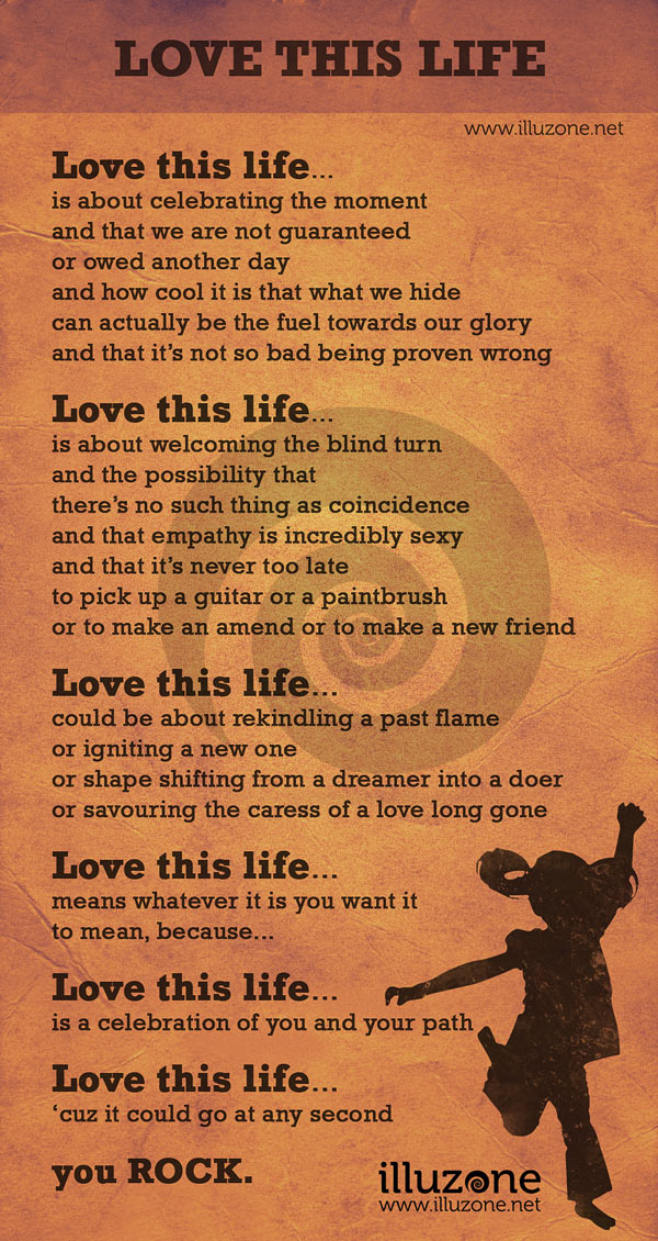 Love this life – You rock.